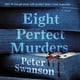 Eight Perfect Murders: A Novel - Peter Swanson