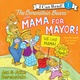 The Berenstain Bears and Mama for Mayor! - Jan Berenstain, Mike Berenstain
