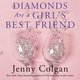 Diamonds Are a Girl's Best Friend: A Novel - Jenny Colgan