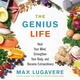 The Genius Life: Heal Your Mind, Strengthen Your Body, and Become Extraordinary - Max Lugavere