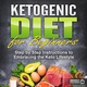Ketogenic Diet for Beginners: Step by Step Instructions to Embracing the Keto Lifestyle - Grizzly Publishing