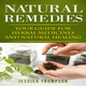 Natural Remedies: Your Guide for Herbal Medicines and Natural Healing - Jessica Thompson