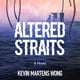 Altered Straits - Kevin Martens Wong