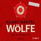 Thomas Cromwell: Wölfe - Teil 1 - Hilary Mantel