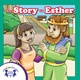 The Story of Esther - Kim Mitzo Thompson, Karen Mitzo Hilderbrand