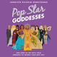 Pop Star Goddesses: And How to Tap Into Their Energies to Invoke Your Best Self - Jennifer Keishin Armstrong