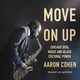 Move On Up: Chicago Soul Music and Black Cultural Power - Aaron Cohen