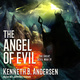 The Angel of Evil - Kenneth B. Andersen