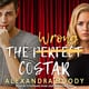 The Wrong Costar - Alexandra Moody