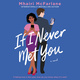 If I Never Met You: A Novel - Mhairi McFarlane