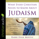 What Every Christian Needs to Know About Judaism: Exploring the Ever-Connected World of Christians & Jews - Evan Moffic