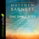 One Small Step: The Life Changing Adventure of Following God's Nudges - Matthew Barnett