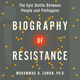 Biography of Resistance: The Epic Battle Between People and Pathogens - Muhammad H. Zaman