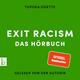 Exit Racism - rassismuskritisch denken lernen - Tupoka Ogette