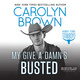 My Give a Damn's Busted - Carolyn Brown