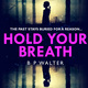 Hold Your Breath - B P Walter