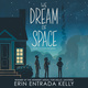 We Dream of Space - Erin Entrada Kelly