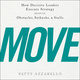 Move: How Decisive Leaders Execute Strategy Despite Obstacles, Setbacks, and Stalls - Patty Azzarello