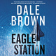 Eagle Station: A Novel - Dale Brown