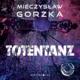Totentanz - Mieczysław Gorzka