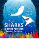 Sharks: A Guide for Kids (Special Edition) - Tony R. Smith
