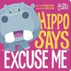 "Hippo Says ""Excuse Me"" - Michael Dahl"