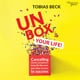 Unbox Your Life: Curbing Chronic Complainers, Living Life Liberated, and Other Secrets to Success - Tobias Beck