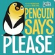 "Penguin Says ""Please"" - Michael Dahl"