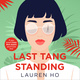 Last Tang Standing - Lauren Ho