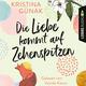 Die Liebe kommt auf Zehenspitzen - Kristina Günak