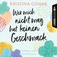 Wer mich nicht mag, hat keinen Geschmack - Kristina Günak