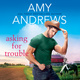 Asking for Trouble - Amy Andrews