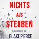 Nichts als sterben - Blake Pierce