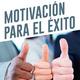 Motivación para el éxito - Leonel Vidal D.