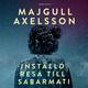 Inställd resa till Sabarmati - Majgull Axelsson