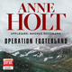 Operation fosterland - Anne Holt