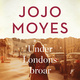 Under Londons broar - Jojo Moyes