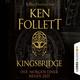 Kingsbridge: Der Morgen einer neuen Zeit - Ken Follett