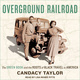 Overground Railroad: The Green Book and the Roots of Black Travel in America - Candacy Taylor