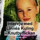 Knutbyflickan - Intervju med Linnéa Kuling - Åsa Erlandsson