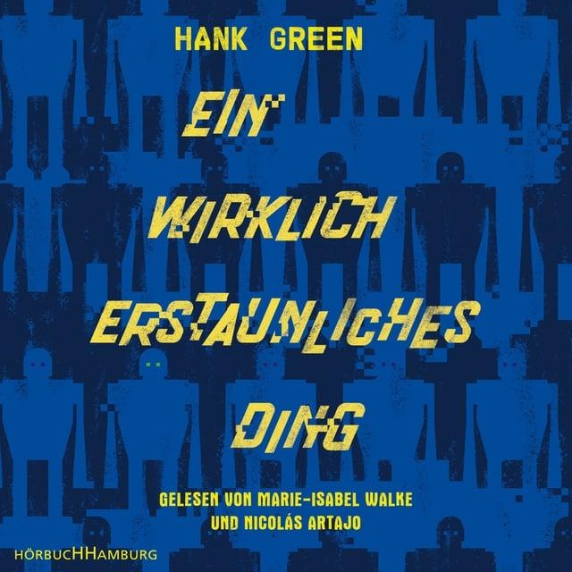Ein wirklich erstaunliches Ding                     Hank Green
