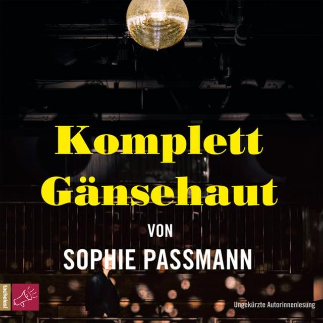 Komplett Gänsehaut                     Sophie Passmann