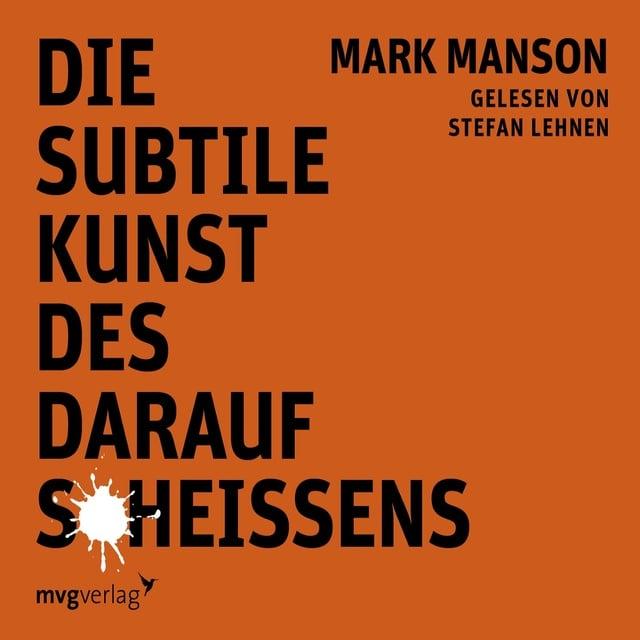 Die subtile Kunst des darauf Scheißens                     Mark Manson
