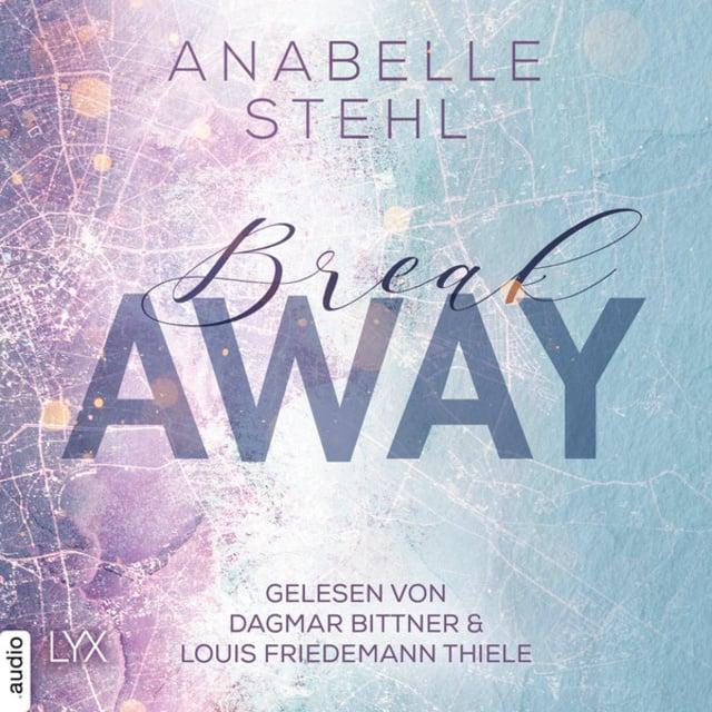 Breakaway - Away-Trilogie, Teil 1                     Anabelle Stehl