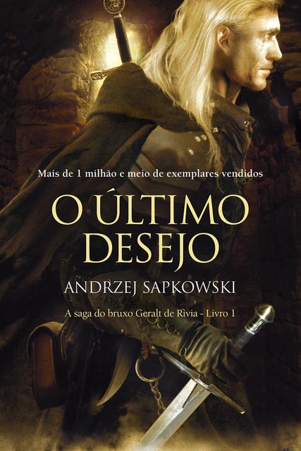 O Último Desejo                     Andrzej Sapkowski