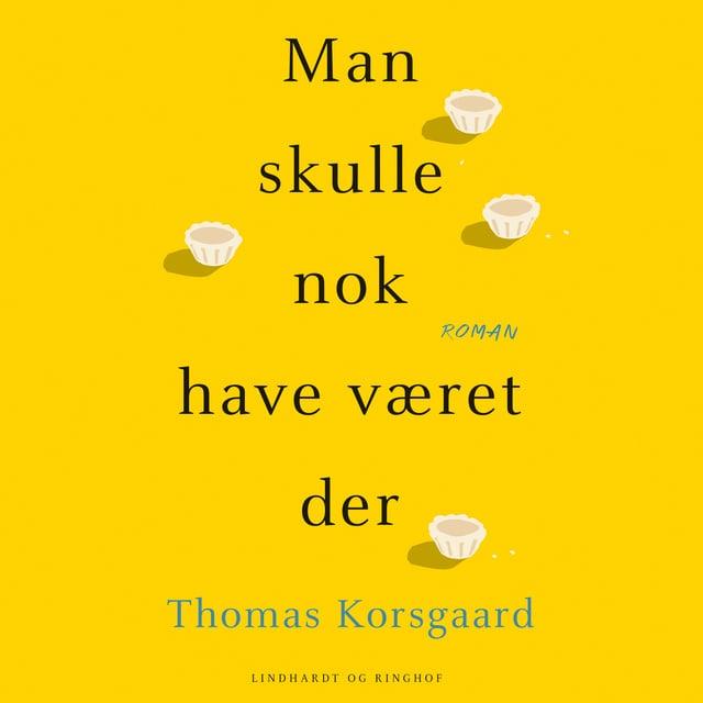 Man skulle nok have været der                     Thomas Korsgaard