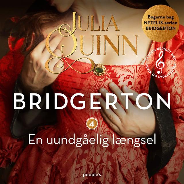 Bridgerton. En uundgåelig længsel (beriget med musik og lydeffekter)                     Julia Quinn