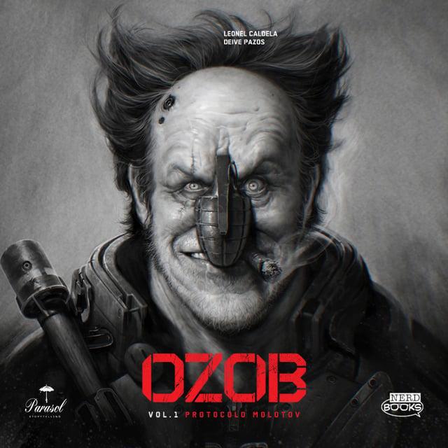 Ozob – Volume 1 – Protocolo Molotov                     Leonel Caldela, Deive Pazos
