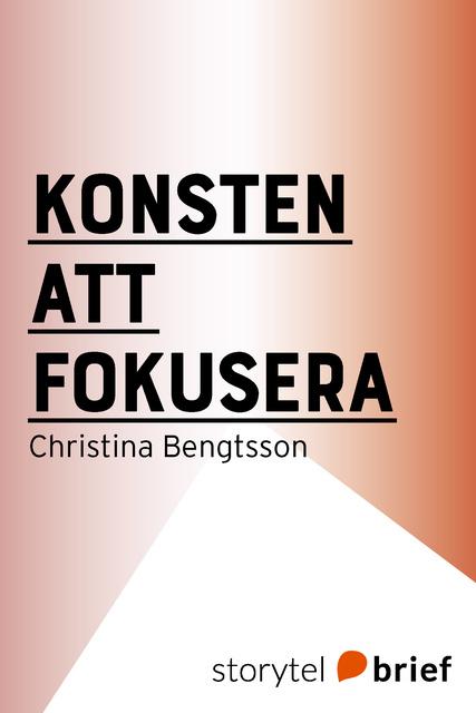 Konsten att fokusera                     Christina Bengtsson