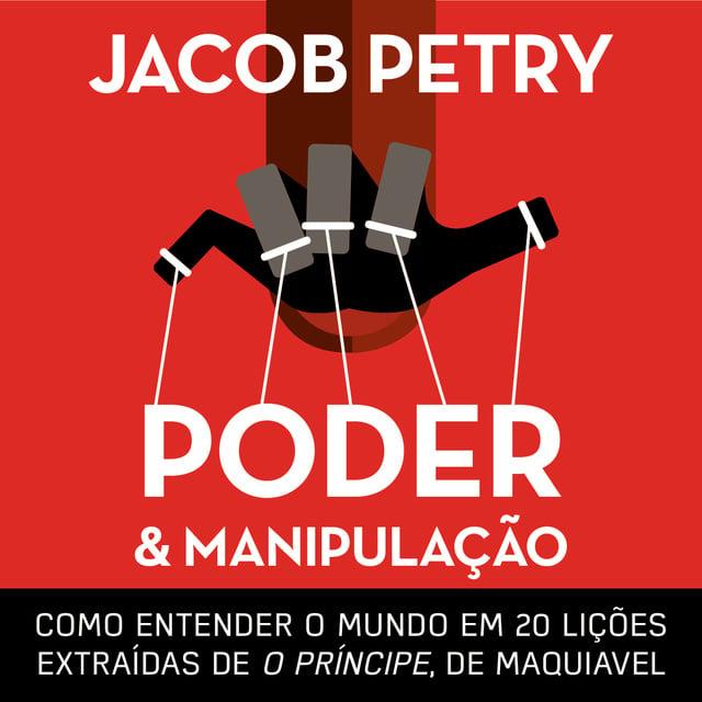 Poder e Manipulação                     Jacob Petry